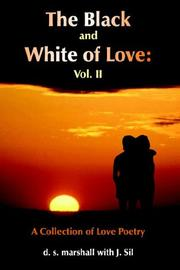 The Black and White of Love by d. s. marshall, J. Sil
