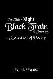 Cover of: On This Night Black Train I Journey | M. L. Measel