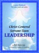 Christ-Centered Servant-Team Leadership