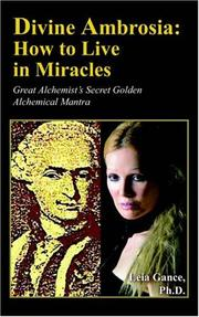 Cover of: Divine Ambrosia: How to Live in Miracles | Leia Gance Ph.D.