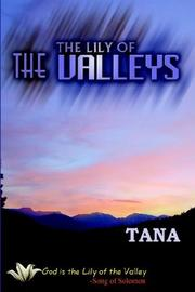 Cover of: THE LILY OF THE VALLEYS | TANA