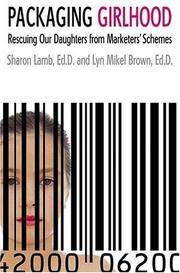 Cover of: Packaging Girlhood by Sharon Lamb, Lyn Mikel Brown