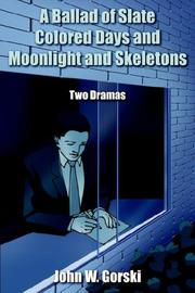 Cover of: A Ballad of Slate Colored Days and Moonlight and Skeletons