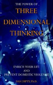 Cover of: THE POWER OF THREE DIMENSIONAL THINKING | DAN DIPTY Ph.D.