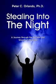 Cover of: Stealing Into The Night | Peter C. Orlando Ph.D.