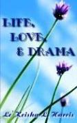 Cover of: Life, Love,  and  Drama | Le
