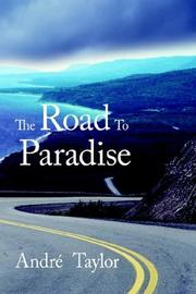 Cover of: The Road To Paradise | AndrГ© Taylor