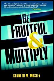 Cover of: Be Fruitful  and  Multiply | Kenneth M. Mosley