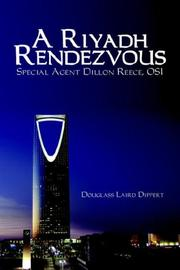 Cover of: A Riyadh Rendezvous | Douglass Laird Dippert