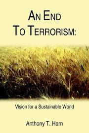 Cover of: AN END TO TERRORISM | Anthony T. Horn