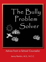 Cover of: The Bully Problem Solver | Jenny Rankin M.S. N.C.C.
