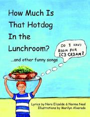Cover of: How Much Is That Hotdog In the Lunchroom...and other funny Songs | Nora Elizalde