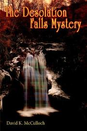 Cover of: The Desolation Falls Mystery | David K. McCulloch