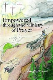Cover of: Empowered through the Ministry of Prayer