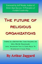 Cover of: The Future of Religious Organizations | Arthur Jaggard
