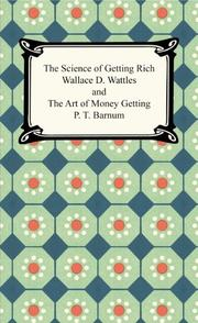 Cover of: The Science of Getting Rich and the Art of Money Getting