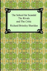 Cover of: The School for Scandal, the Rivals, And the Critic