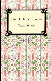Cover of: The Duchess of Padua: a play.
