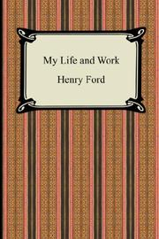 Cover of: My Life and Work (The Autobiography of Henry Ford) | Henry, Ford