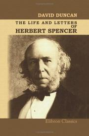 The Life and Letters of Herbert Spencer by David Duncan