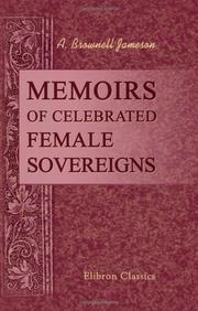 Cover of: Memoirs of Celebrated Female Sovereigns | Mrs. Anna Jameson