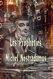 Cover of: Les Prophéties de M. Nostradamus