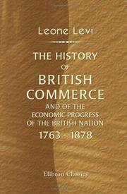 Cover of: The History of British Commerce and of the Economic Progress of the British Nation, 1763 - 1878