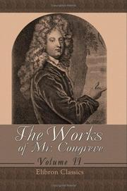Cover of: The Works of Mr. Congreve: Volume 2. Containing: The Mourning Bride; The Way of the World; The Judgment of Paris; Semele; and Poems on Several Occasions