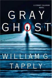 Cover of: Gray Ghost | William G. Tapply