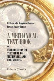 Cover of: A Mechanical Text - Book: or, Introduction to the Study of Mechanics and Engineering