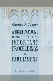 Cover of: A Brief Account of Some of the Most Important Proceedings in Parliament