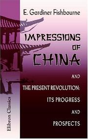 Cover of: Impressions of China, and the Present Revolution | Edmund Gardiner Fishbourne
