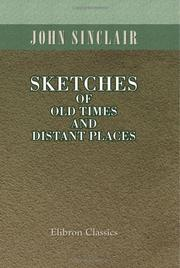 Cover of: Sketches of Old Times and Distant Places | John Sinclair