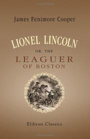 Cover of: Lionel Lincoln or, The Leaguer of Boston | James Fenimore Cooper