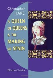 A queen of queens and the making of Spain by Christopher Hare