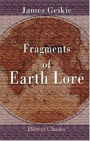 Fragments of earth lore by James Geikie