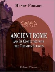 Ancient Rome and its connection with the Christian religion by Henry Formby
