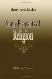 Some elements of religion by Henry Parry Liddon