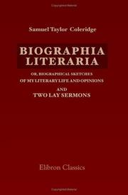 Cover of: Biographia literaria; or, Biographical Sketches of My Literary Life and Opinions; and Two Lay Sermons