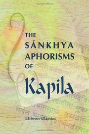 The Sánkhya Aphorisms of Kapila by Kapila.