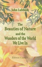 Cover of: The Beauties of Nature and the Wonders of the World We Live In