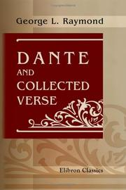 Cover of: Dante, and Collected Verse | George Lansing Raymond