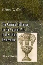 Cover of: The Oriental Influence on the Ceramic Art of the Italian Renaissance