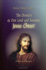 Cover of: The divinity of Our Lord and Saviour Jesus Christ