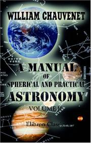 Cover of: A Manual of Spherical and Practical Astronomy | William Chauvenet