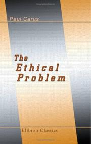 Cover of: The Ethical Problem: three lectures on ethics as a science