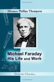 Cover of: Michael Faraday, his life and work