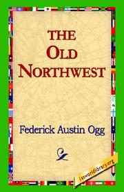 Cover of: The Old Northwest | Federick Austin Ogg