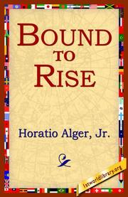 Cover of: Bound To Rise | Horatio Alger, Jr.