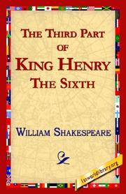 Cover of: The Third Part of King Henry the Sixth by William Shakespeare